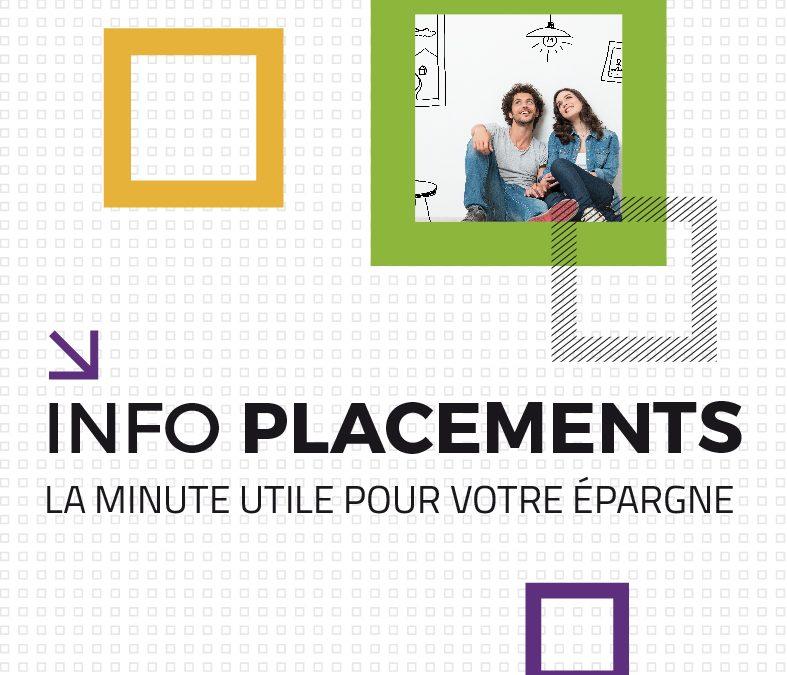 «Info Placements! La minute utile pour votre épargne»